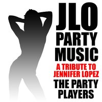 Jlo Party Music - A Tribute to Jennifer Lopez — The Party Players