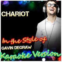 Chariot (In the Style of Gavin Degraw) — Ameritz - Karaoke