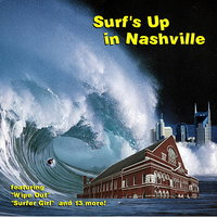 Surf's Up In Nashville — Bobby Russell, Johnny Wrigley, Bobby & Bergin, The Music City Five, Howard Carroll, Sandy & The Beachcombers