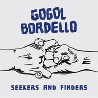 Seekers and Finders — Gogol Bordello