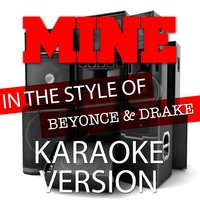 Mine (In the Style of Beyonce and Drake) - Single — Ameritz Top Tracks