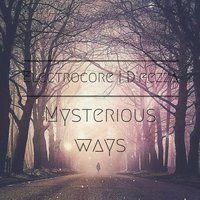 Mysterious Ways — Electrocore