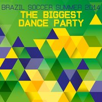 Brazil Soccer Summer 2014 - The Biggest Dance Party — сборник