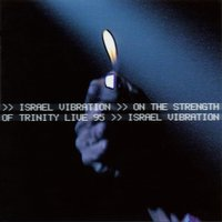 Israel Vibration on the Strength of the Trinity Live 95 — Israel Vibration, Roots Radics