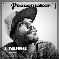Peacemaker (feat. Jonathan) — J. Moore