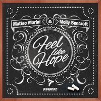 Feel Like Hope — Matteo Marini, Molly Bancroft