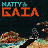 Gaia — Natty, The Rebel Ship, The Rebelship