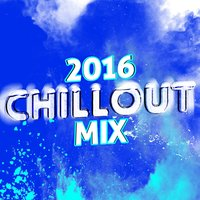 2016 Chillout Mix — Best Cafe Chillout Mix