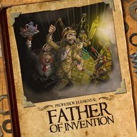 Father of Invention — Professor Elemental