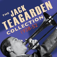 The Jack Teagarden Collection 1928-52 — Jack Teagarden