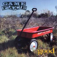 Good — Gameface