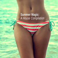 Summer Magic: A House Compilation — сборник
