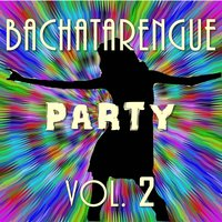 Bachatarengue Party, Vol. 2 — сборник