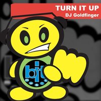 Turn It Up — DJ Goldfinger