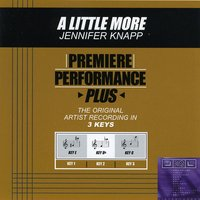 A Little More (Premiere Performance Plus Track) — Jennifer Knapp