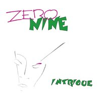 Intrigue — Zero Nine