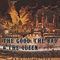 The Good, The Bad and The Queen — The Good, The Bad & The Queen