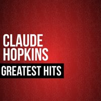 Claude Hopkins Greatest Hits — Claude Hopkins