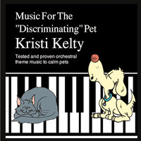 "Music for The ""Discriminating"" Pet — Kristi Kelty"