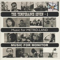 The Temperance Seven + 1 Music for Metro-Land / Music for Monitor - The Temperance Seven — сборник