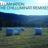 The Chilluminati Remixes — Illumination