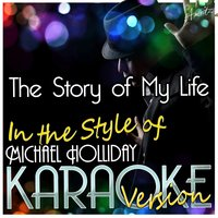 The Story of My Life (In the Style of Michael Holliday) — Ameritz - Karaoke