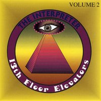 The Interpreter Vol. 2 — The 13th Floor Elevators
