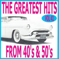 The Greatest Hits from 40's and 50's, Vol. 41 — сборник