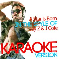 A Star Is Born (In the Style of Jay Z & J Cole) - Single — Ameritz Digital Karaoke