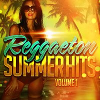 Reggaeton Summer Hits, Vol. 1 — Reggaeton Group