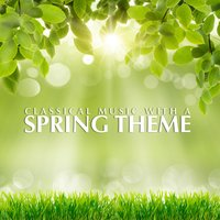 Classical Music With a Spring Theme — сборник