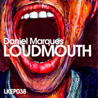 LoudMouth EP — Daniel Marques
