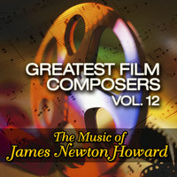 Greatest Film Composers Vol. 12 - The Music of James Newton Howard — Movie Sounds Unlimited