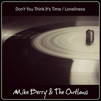 Don't You Think It's Time / Loneliness — Mike Berry & The Outlaws