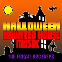 Halloween Haunted House Music — The Fright Brothers