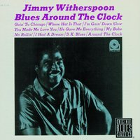 Blues Around The Clock — Jimmy Witherspoon