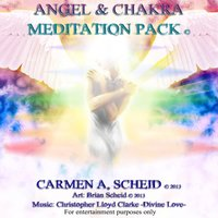Angel and Chakra Meditation Pack — Carmen A. Scheid