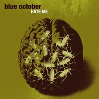 Hate Me — Blue October