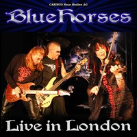 Live In London — Bluehorses