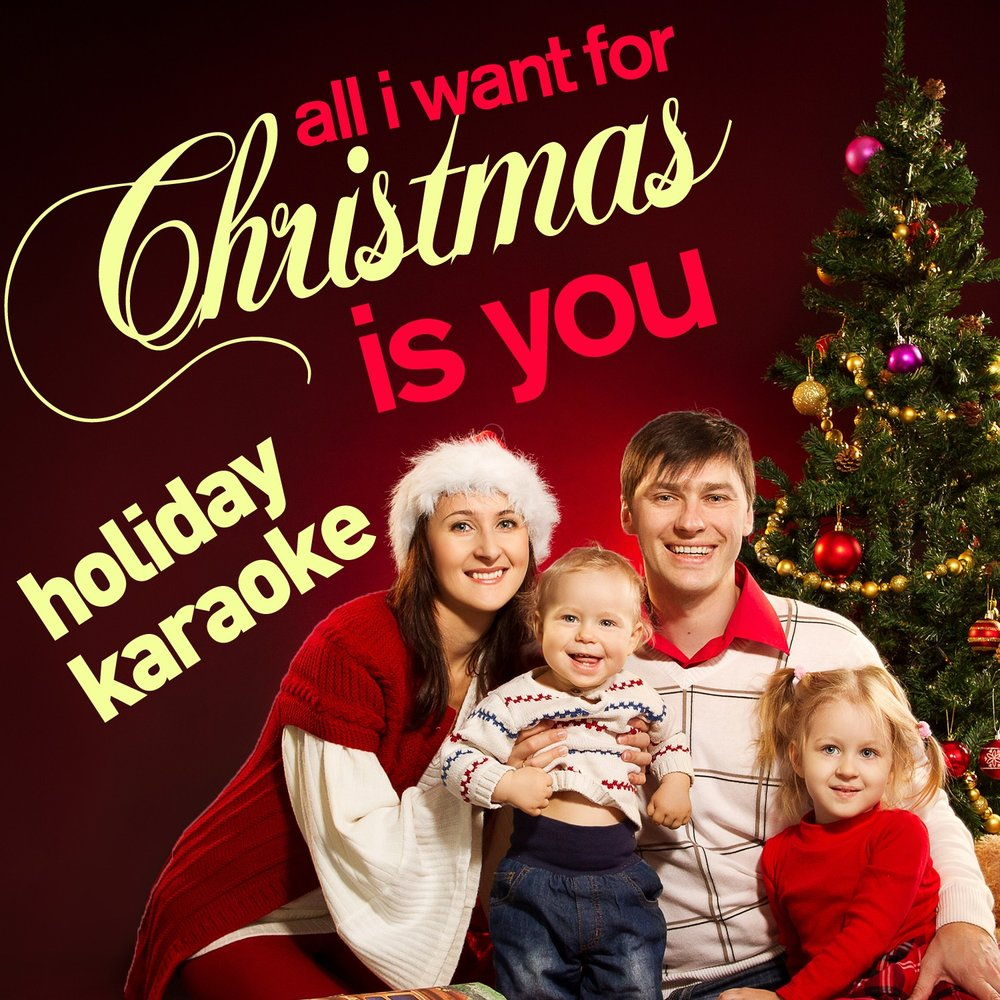 All I Want for Christmas Is You - A Selection of Family Holiday ...