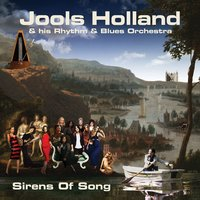 Sirens Of Song — Jools Holland And His Rhythm And Blues Orchestra