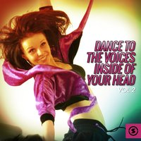 Dance to the Voices Inside of Your Head, Vol. 2 — сборник