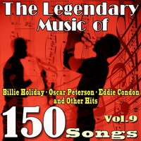 The Legendary Music of Billie Holiday, Oscar Peterson, Eddie Condon and Other Hits, Vol. 9 — Irving Berlin