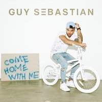 Come Home With Me — Guy Sebastian