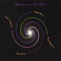 Machinery of the Night — David Kane, David Liebman, Drew Gress