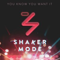 You Know You Want It (feat. Manuel Medrano) [feat. Manuel Medrano] — Shaker Mode