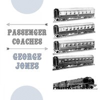 Passenger Coaches — George Jones