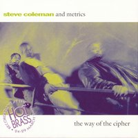 The Way Of The Cipher Live In Paris — Steve Coleman