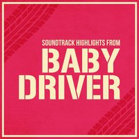 Baby Driver - Soundtrack Highlights — сборник