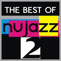 The Best of Nu Jazz, Vol. 2 — сборник